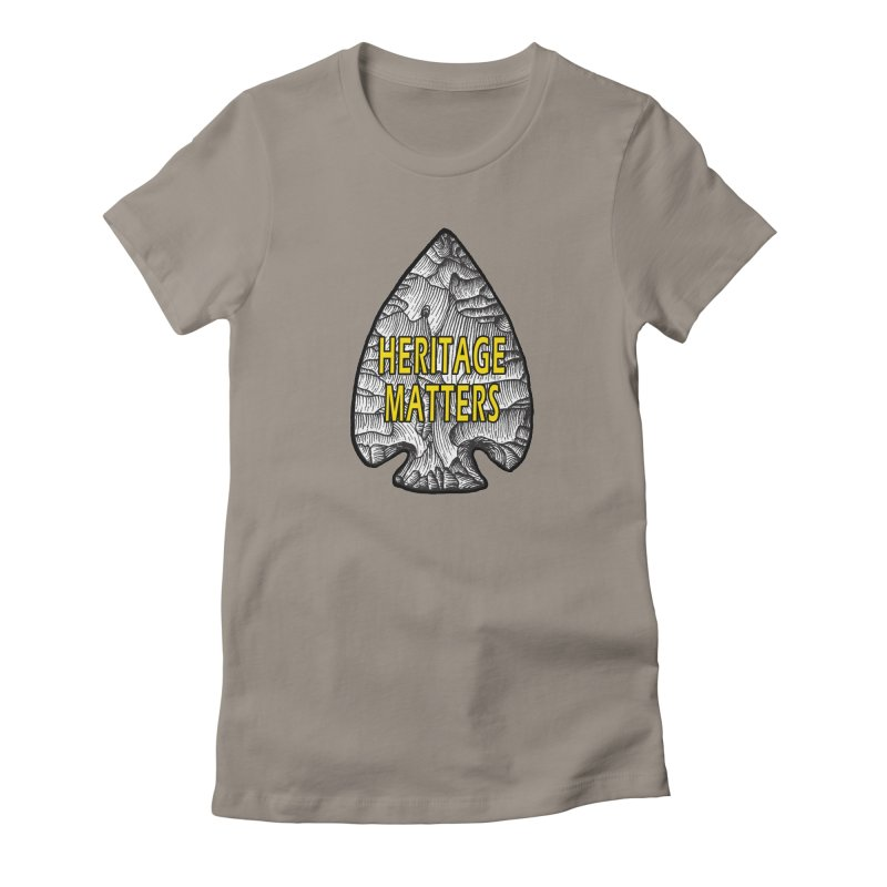 Heritage Matters Women's Fitted T-Shirt by Iowa Archaeology Gifts, Prints, & Apparel
