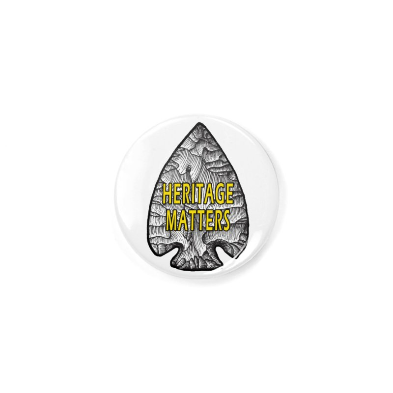 Heritage Matters Accessories Button by Iowa Archaeology Gifts, Prints, & Apparel
