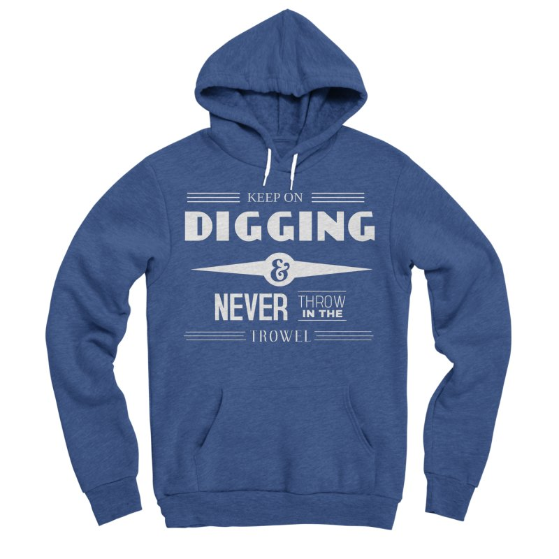 Keep On Digging (White) Men's Sponge Fleece Pullover Hoody by Iowa Archaeology Gifts, Prints, & Apparel