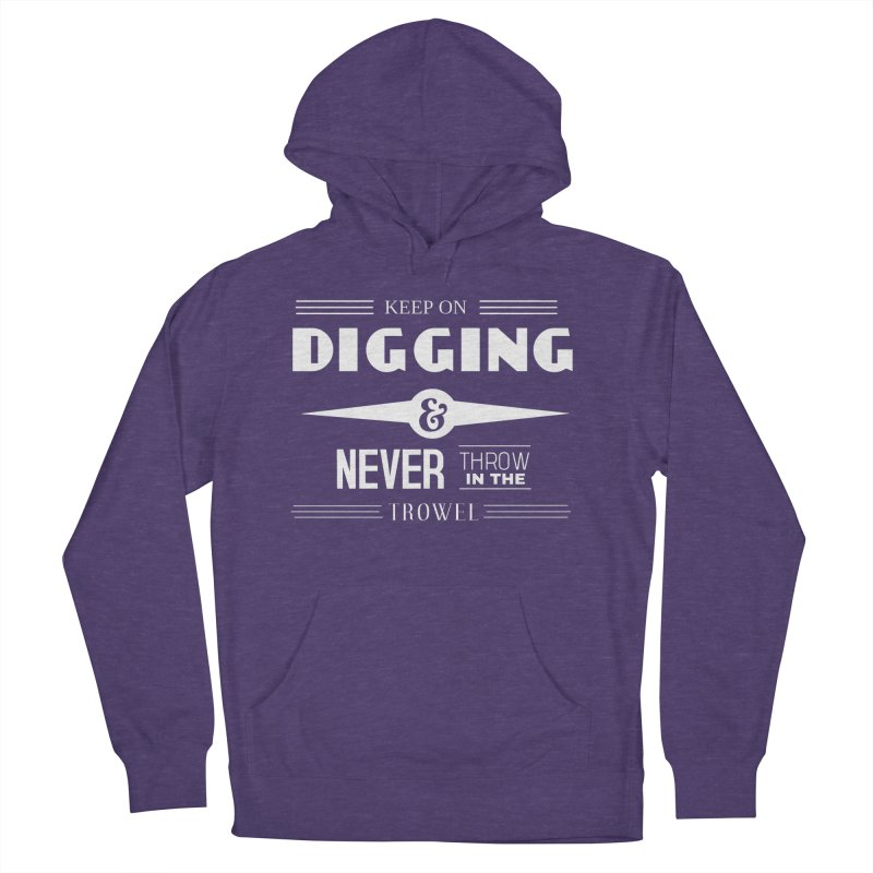 Keep On Digging (White) Men's French Terry Pullover Hoody by Iowa Archaeology Gifts, Prints, & Apparel