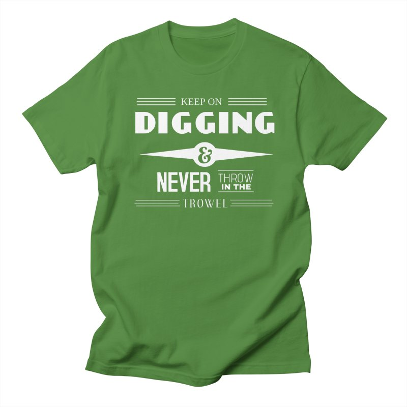 Keep On Digging (White) Men's Regular T-Shirt by Iowa Archaeology Gifts, Prints, & Apparel