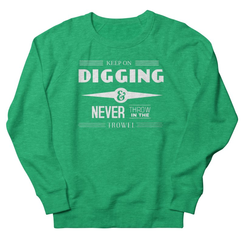 Keep On Digging (White) Men's French Terry Sweatshirt by Iowa Archaeology Gifts, Prints, & Apparel
