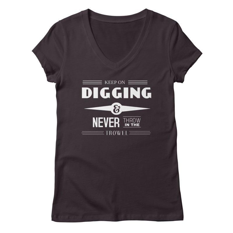 Keep On Digging (White) Women's V-Neck by Iowa Archaeology Gifts, Prints, & Apparel