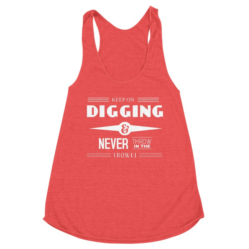 Keep On Digging (White) Women's Tank by Iowa Archaeology Gifts, Prints, & Apparel