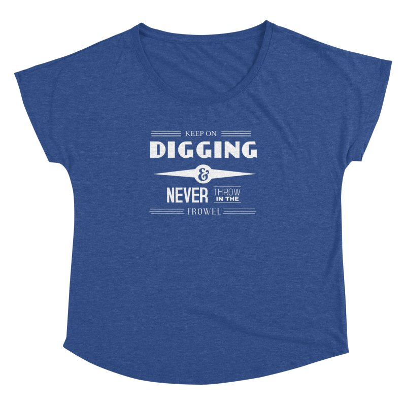 Keep On Digging (White) Women's Dolman Scoop Neck by Iowa Archaeology Gifts, Prints, & Apparel