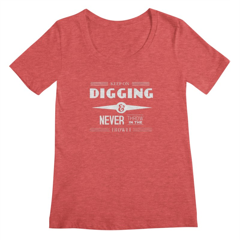 Keep On Digging (White) Women's Regular Scoop Neck by Iowa Archaeology Gifts, Prints, & Apparel