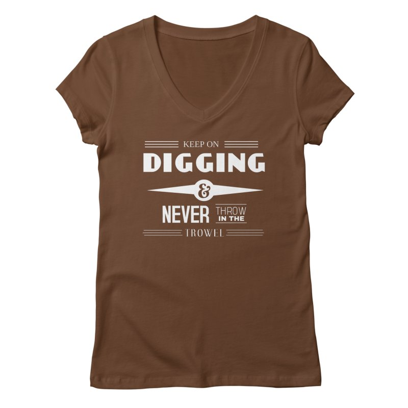 Keep On Digging (White) Women's Regular V-Neck by Iowa Archaeology Gifts, Prints, & Apparel
