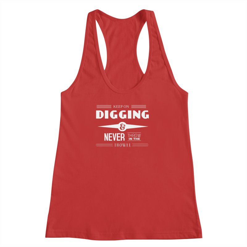 Keep On Digging (White) Women's Racerback Tank by Iowa Archaeology Gifts, Prints, & Apparel