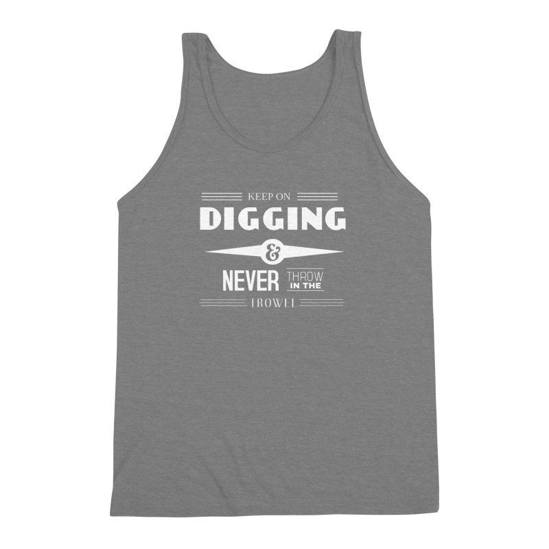 Keep On Digging (White) Men's Triblend Tank by Iowa Archaeology Gifts, Prints, & Apparel