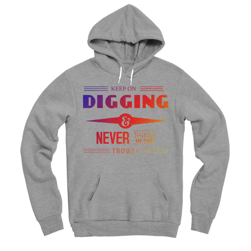 Keep On Digging (Rainbow) Women's Sponge Fleece Pullover Hoody by Iowa Archaeology Gifts, Prints, & Apparel