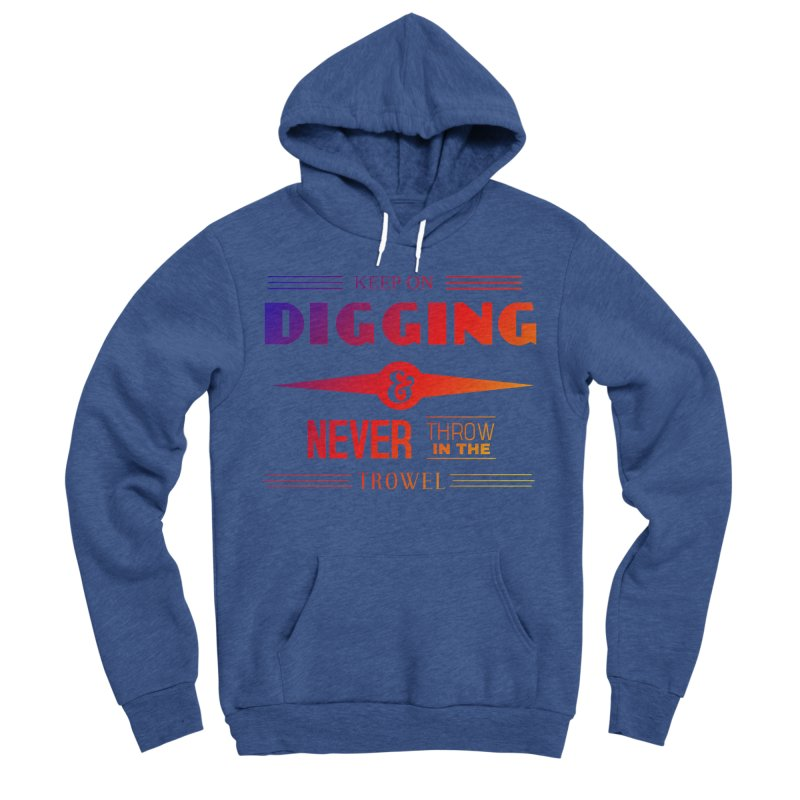 Keep On Digging (Rainbow) Men's Sponge Fleece Pullover Hoody by Iowa Archaeology Gifts, Prints, & Apparel