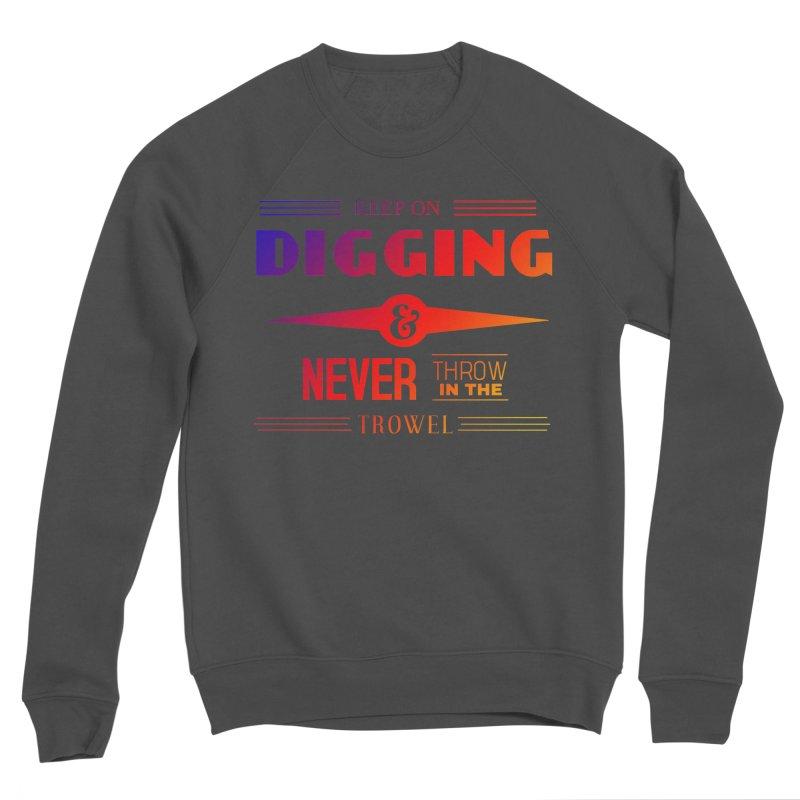 Keep On Digging (Rainbow) Men's Sponge Fleece Sweatshirt by Iowa Archaeology Gifts, Prints, & Apparel