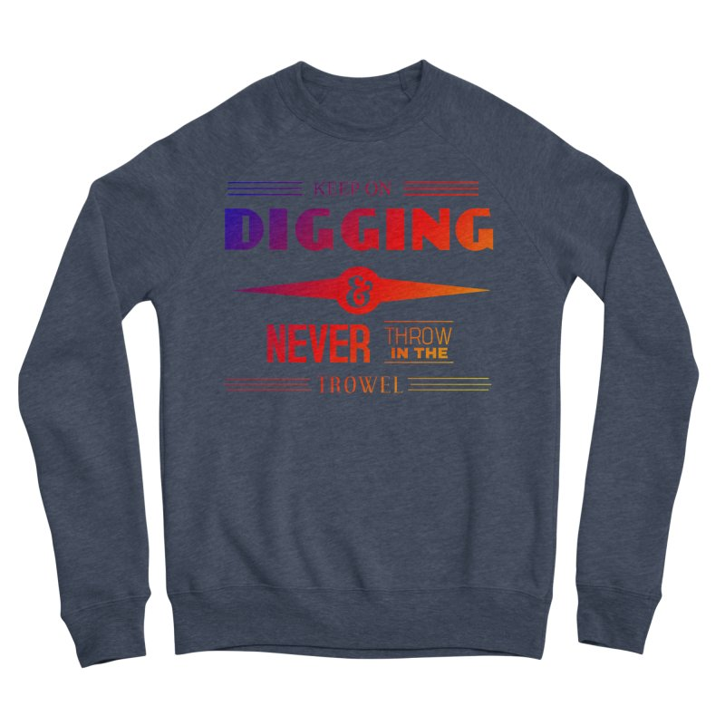 Keep On Digging (Rainbow) Men's Sponge Fleece Sweatshirt by Iowa Archaeology Gifts, Prints, & Apparel