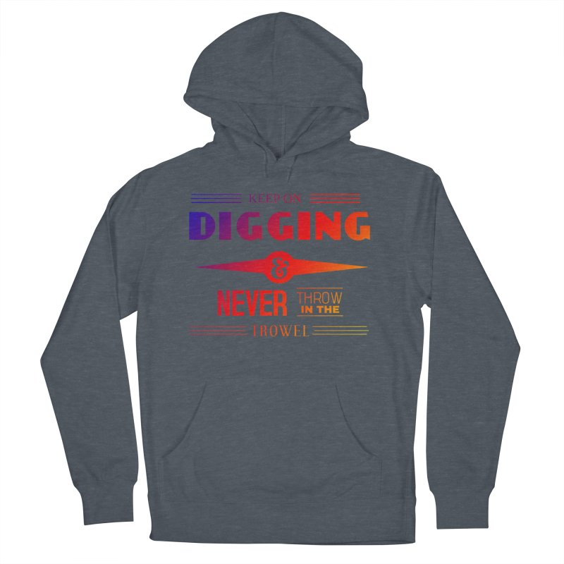 Keep On Digging (Rainbow) Women's French Terry Pullover Hoody by Iowa Archaeology Gifts, Prints, & Apparel