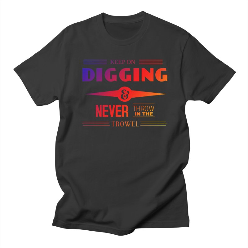 Keep On Digging (Rainbow) Men's T-Shirt by Iowa Archaeology Gifts, Prints, & Apparel