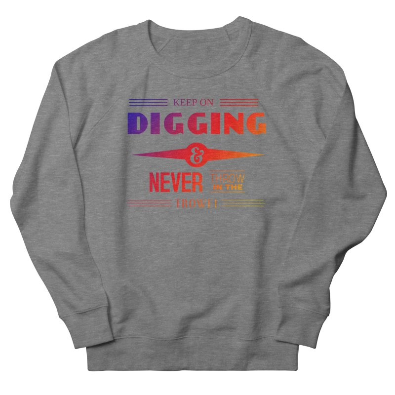 Keep On Digging (Rainbow) Women's Sweatshirt by Iowa Archaeology Gifts, Prints, & Apparel