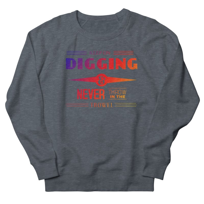 Keep On Digging (Rainbow) Men's Sweatshirt by Iowa Archaeology Gifts, Prints, & Apparel