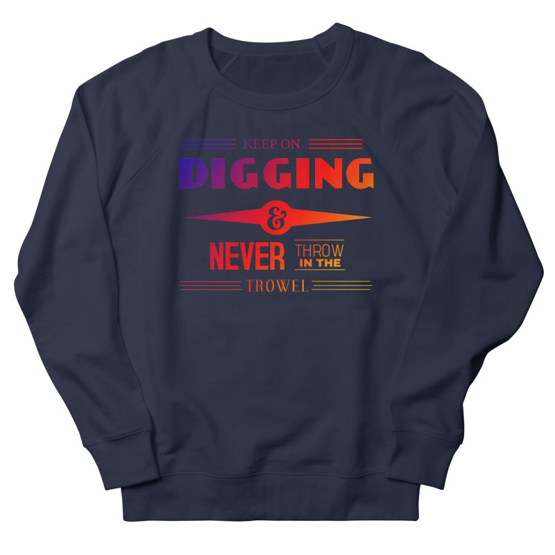 Keep On Digging (Rainbow) Men's French Terry Sweatshirt by Iowa Archaeology Gifts, Prints, & Apparel