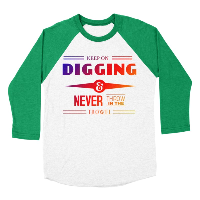 Keep On Digging (Rainbow) Men's Baseball Triblend Longsleeve T-Shirt by Iowa Archaeology Gifts, Prints, & Apparel