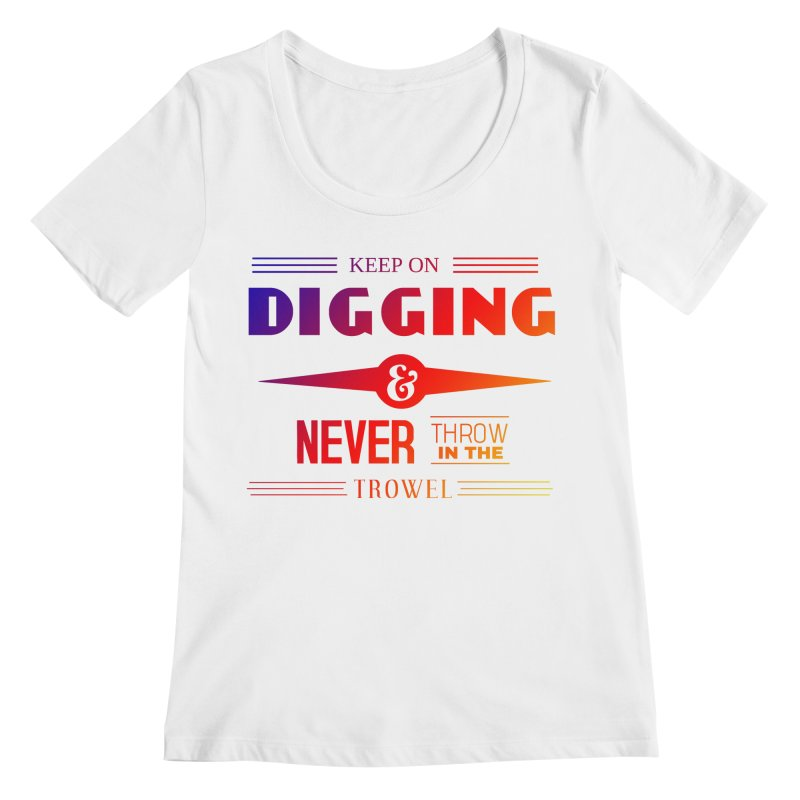 Keep On Digging (Rainbow) Women's Regular Scoop Neck by Iowa Archaeology Gifts, Prints, & Apparel