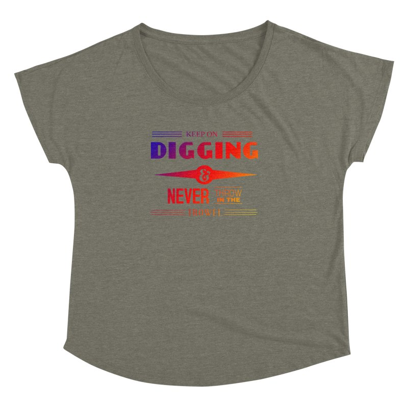 Keep On Digging (Rainbow) Women's Dolman Scoop Neck by Iowa Archaeology Gifts, Prints, & Apparel