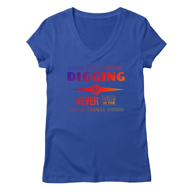 Keep On Digging (Rainbow) Women's Regular V-Neck by Iowa Archaeology Gifts, Prints, & Apparel
