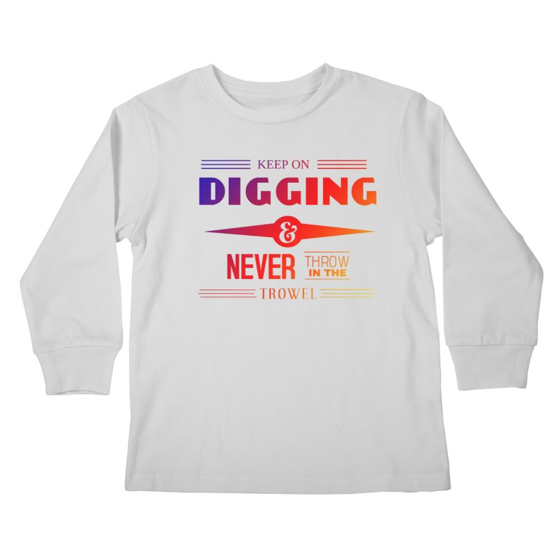 Keep On Digging (Rainbow) Kids Longsleeve T-Shirt by Iowa Archaeology Gifts, Prints, & Apparel