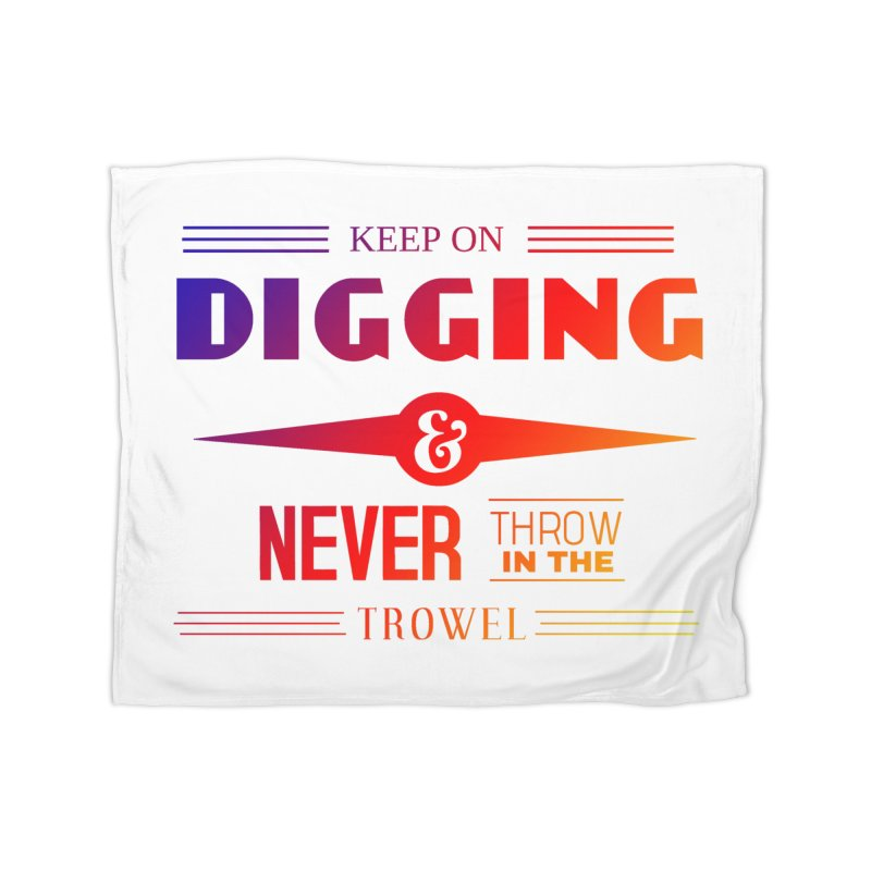 Keep On Digging (Rainbow) Home Blanket by Iowa Archaeology Gifts, Prints, & Apparel