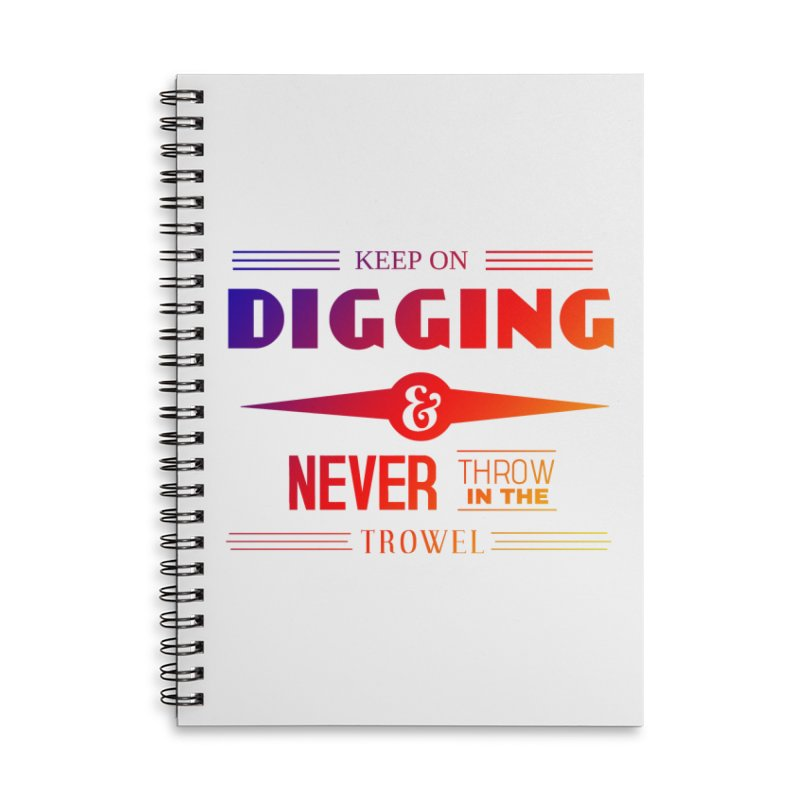 Keep On Digging (Rainbow) Accessories Lined Spiral Notebook by Iowa Archaeology Gifts, Prints, & Apparel