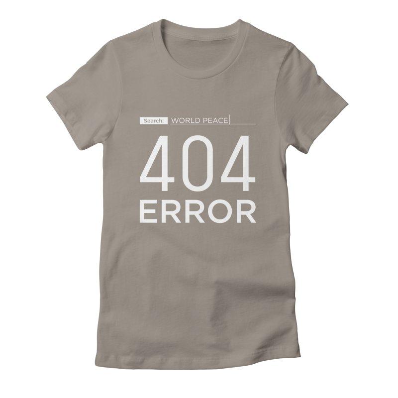 World Peace - 404 ERROR Women's Fitted T-Shirt by IRONSAURUS SHOP
