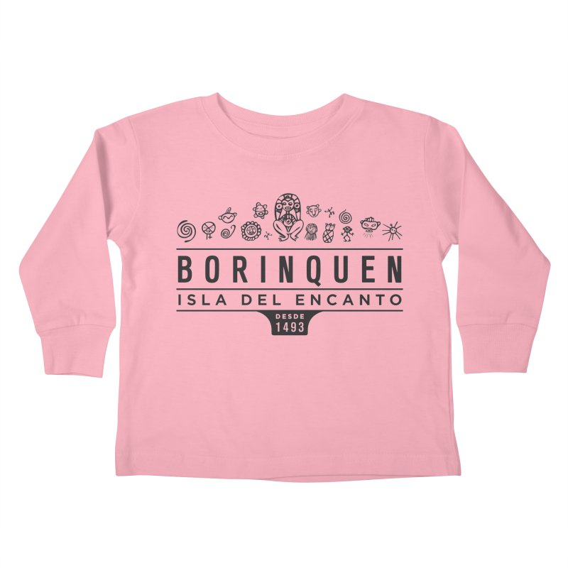 Boriquen Isla del Encanto - PR Kids Toddler Longsleeve T-Shirt by IRONSAURUS SHOP