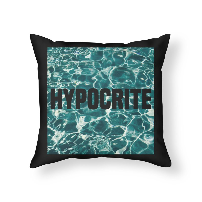 Hypocrite Home Throw Pillow by Petty Apparel