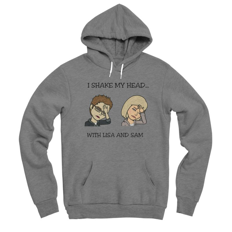 I Shake My Head... Women's Pullover Hoody by I Shake My Head w/ Lisa and Sam