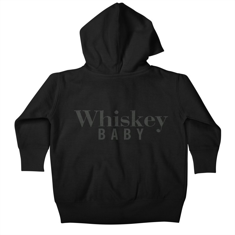 Whiskey Baby Kids Baby Zip-Up Hoody by ishCreatives's Artist Shop