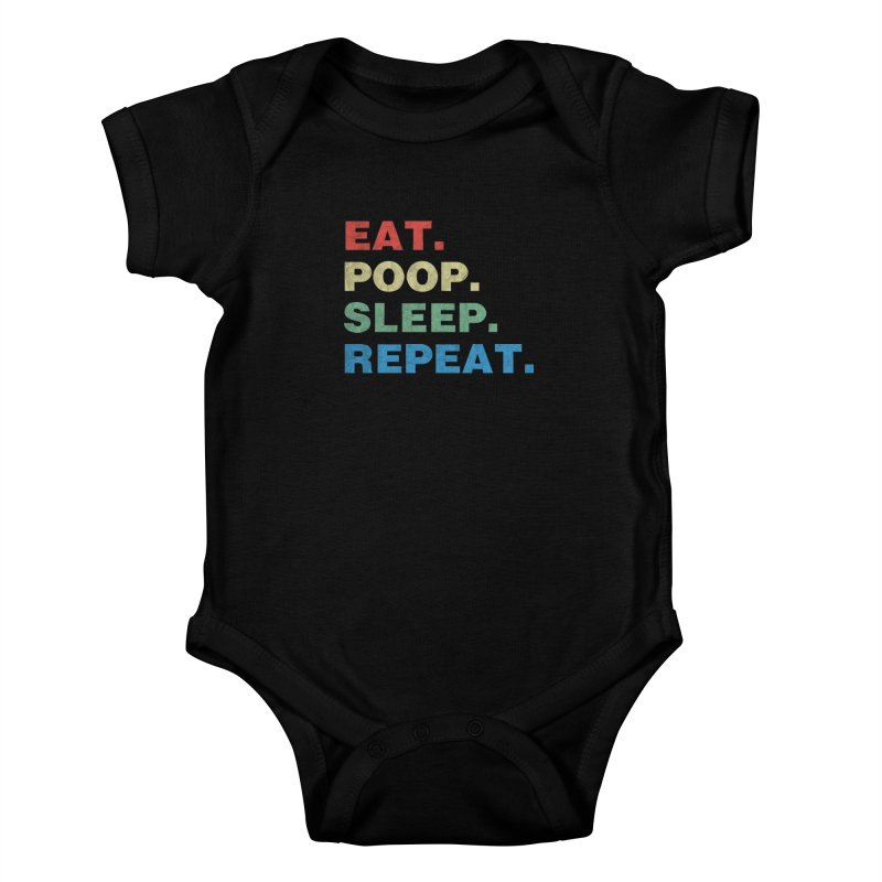 Eat. Poop. Sleep. Repeat. Kids Baby Bodysuit by ishCreatives's Artist Shop