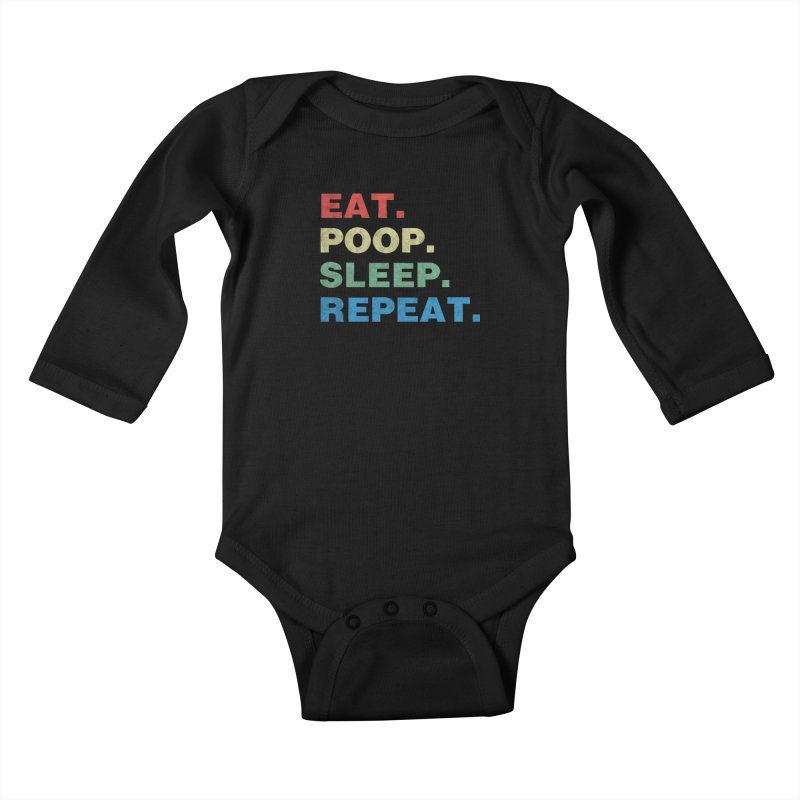 Eat. Poop. Sleep. Repeat. Kids Baby Longsleeve Bodysuit by ishCreatives's Artist Shop