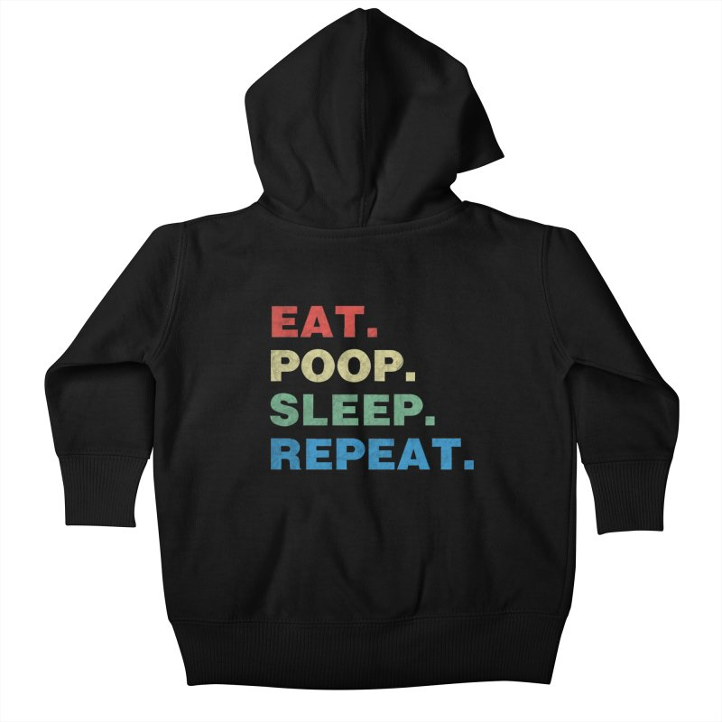 Eat. Poop. Sleep. Repeat. Kids Baby Zip-Up Hoody by ishCreatives's Artist Shop