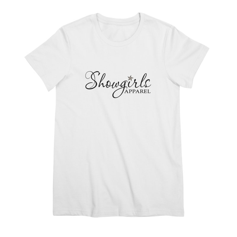 Showgirls Apparel - Black Women's Premium T-Shirt by ishCreatives's Artist Shop