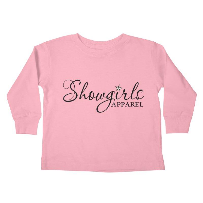 Showgirls Apparel - Black Kids Toddler Longsleeve T-Shirt by ishCreatives's Artist Shop