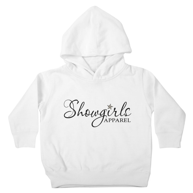 Showgirls Apparel - Black Kids Toddler Pullover Hoody by ishCreatives's Artist Shop