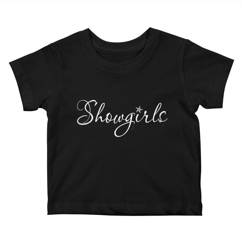 Showgirls Apparel - White Kids Baby T-Shirt by ishCreatives's Artist Shop