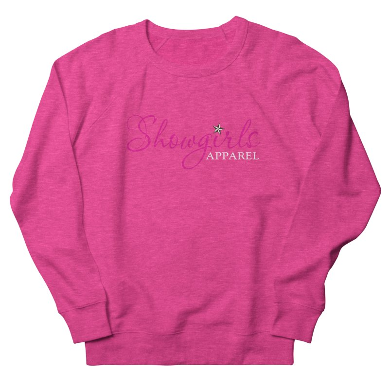 Showgirls Apparel - Pink Women's French Terry Sweatshirt by ishCreatives's Artist Shop