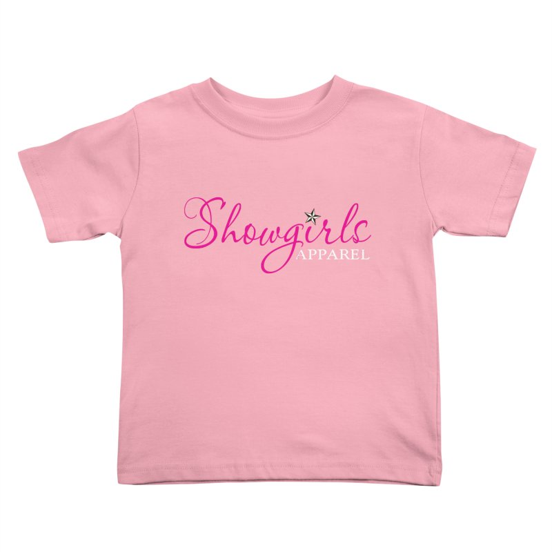 Showgirls Apparel - Pink Kids Toddler T-Shirt by ishCreatives's Artist Shop