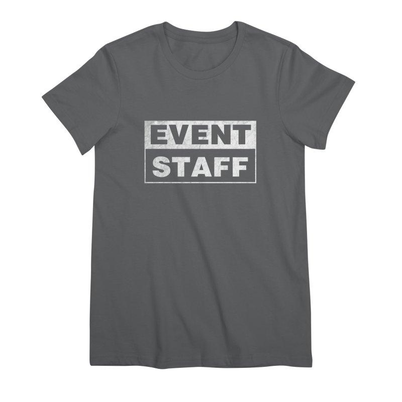EVENT STAFF - Dark Women's Premium T-Shirt by ishCreatives's Artist Shop