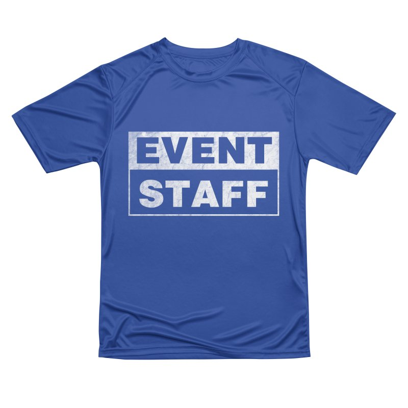 EVENT STAFF - Dark Women's Performance Unisex T-Shirt by ishCreatives's Artist Shop