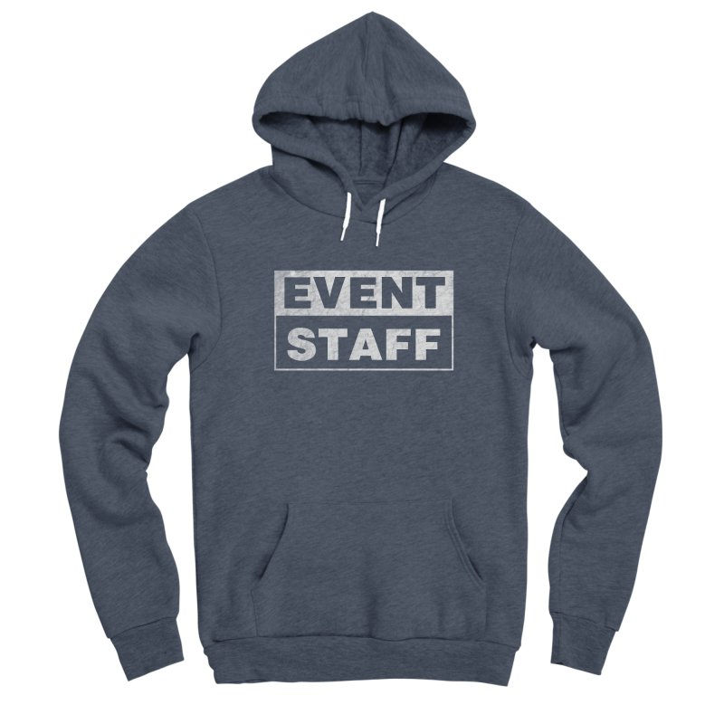 EVENT STAFF - Dark Women's Sponge Fleece Pullover Hoody by ishCreatives's Artist Shop