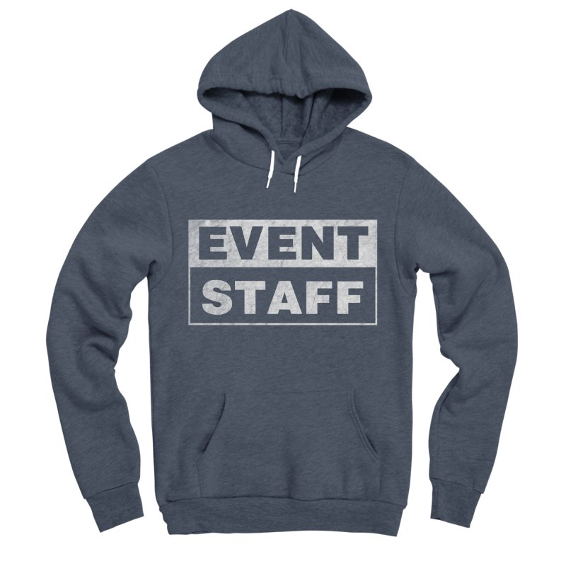 EVENT STAFF - Dark Men's Sponge Fleece Pullover Hoody by ishCreatives's Artist Shop