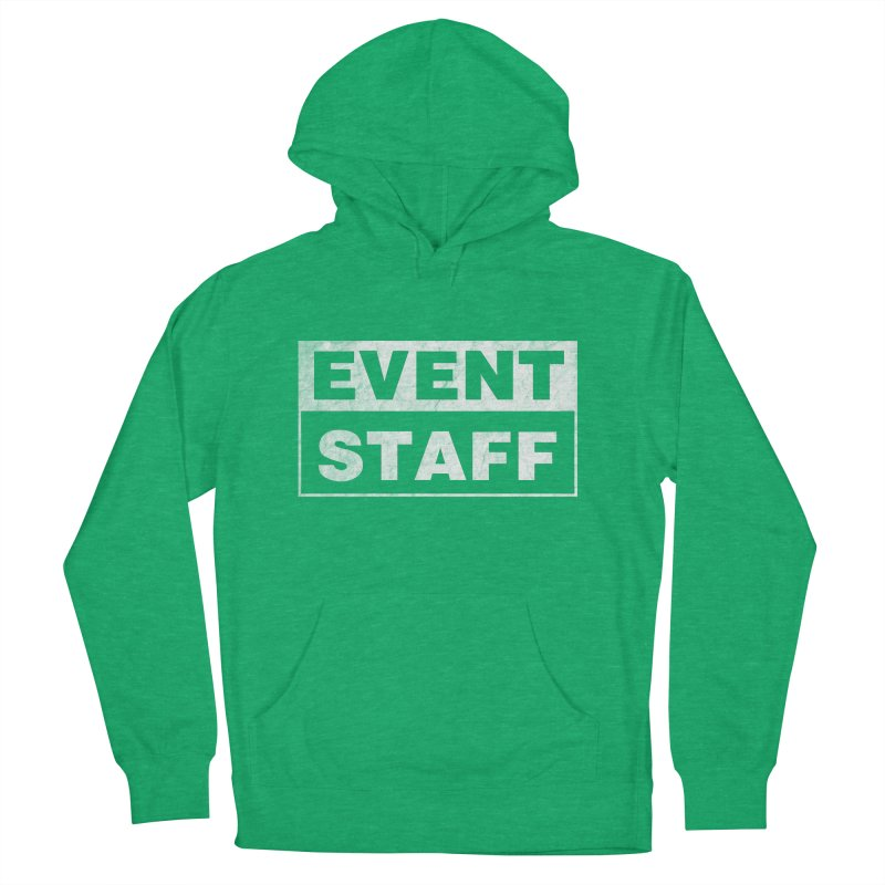 EVENT STAFF - Dark Women's French Terry Pullover Hoody by ishCreatives's Artist Shop