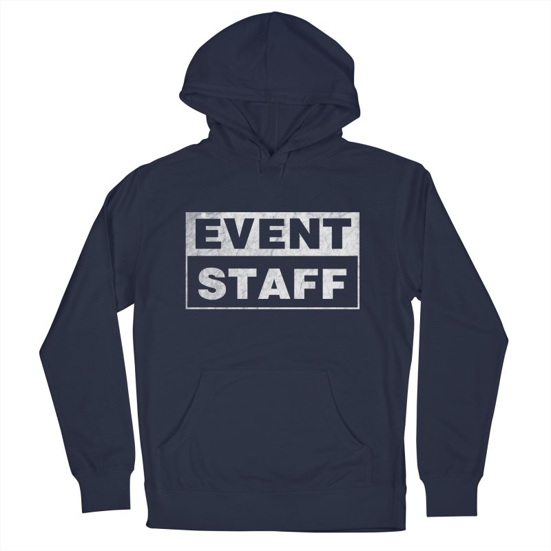 EVENT STAFF - Dark Men's French Terry Pullover Hoody by ishCreatives's Artist Shop