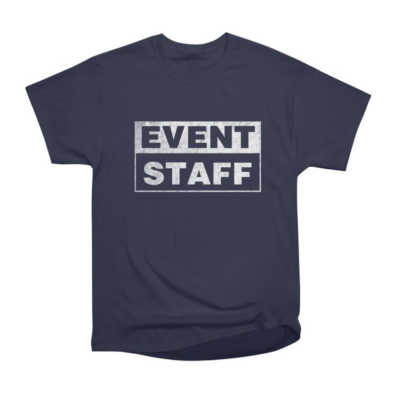 EVENT STAFF - Dark Women's Heavyweight Unisex T-Shirt by ishCreatives's Artist Shop